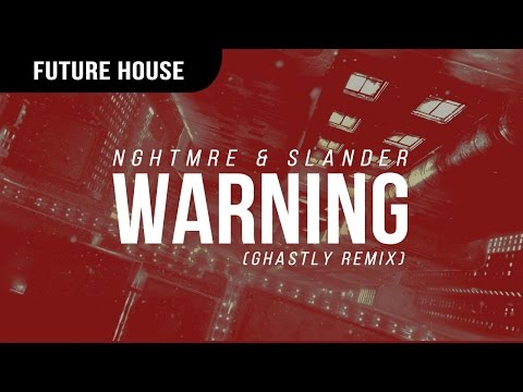 NGHTMRE & SLANDER - WARNING (Ghastly Remix)