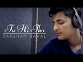 Download Tu Hi Tha | Darshan Raval | U Me Aur Ghar | Simran Kaur Mundi and Omkar Kapoor MP3 song and Music Video