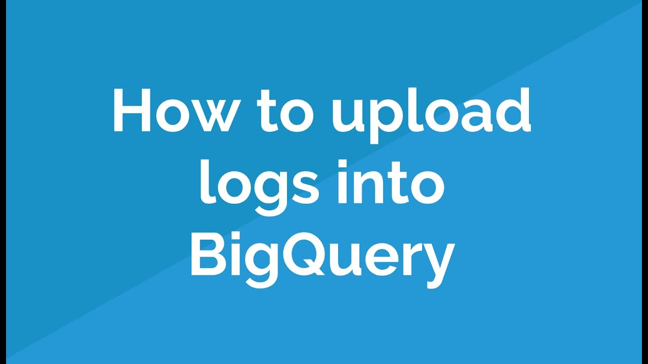 A Complete Guide to Log Analysis with Big Query | Distilled