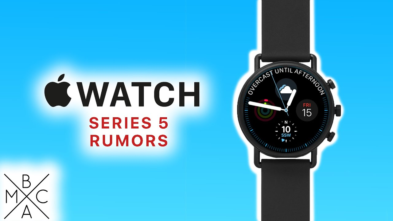 Apple Watch Series 5: Rumors You NEED To Know! - YouTube