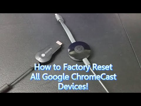 Google ChromeCast 1st & 2nd: How to Reset Back to Original Settngs
