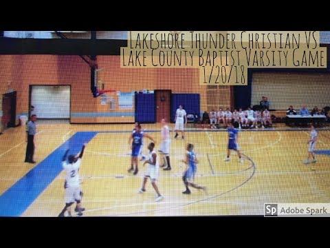 Lakeshore Thunder Christian VS Lake County Baptist School Varsity Game 1/20/18