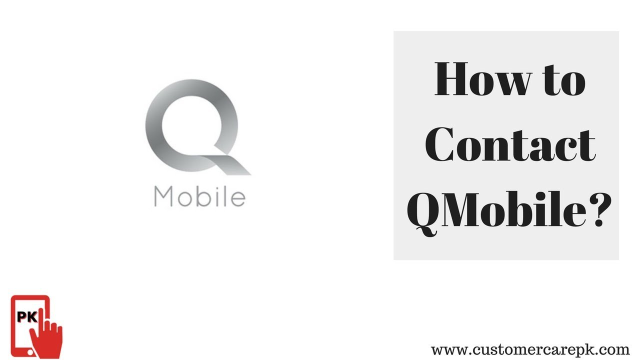 QMobile Customer Care Phone Number, Email ID, Office Address