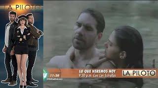 La Piloto | Avance 12 de junio | Hoy - Televisa