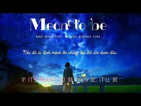 [Lyrics + Vietsub] Meant to Be - Bebe Rexha (feat. Florida Georgia Line)- Cover