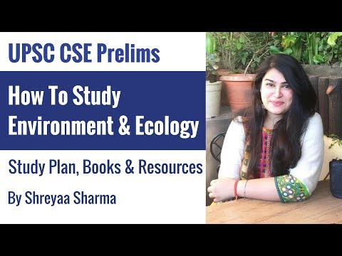 How To Study Environment and Ecology for UPSC CSE Prelims By Shreyaa Sharma