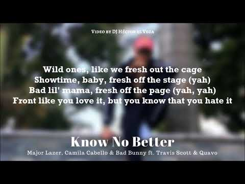 Know No Better (Bad Bunny Remix) [Letra] - Major Lazer, Camila Cabello, Travis Scott, Quavo