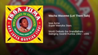 Wacha Waseme (Let Them Talk)