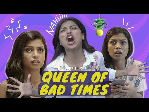 Queen of Bad Times feat. Akanksha Thakur | Girliyapa