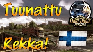 Euro Truck Simulator 2 | TUUNATTU REKKA!