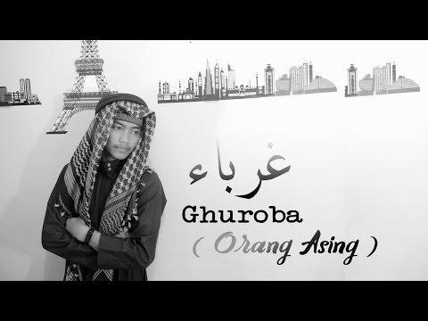 #1 Masyaallah, Merinding Dengar Nasyid Terbaik Ini - Ghuroba (Orang Asing) - Cak Ruli