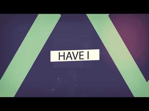 'HAVE I' Official Lyric Video - Fr. Rob Galea