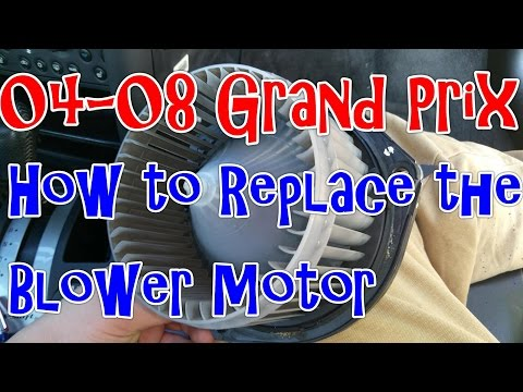 04-08 Pontiac Grand Prix – How to remove or replace the Blower Motor
