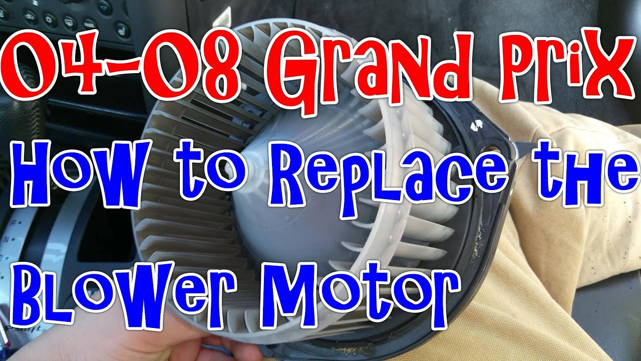 maxresdefault 04 08 pontiac grand prix how to remove or replace the blower  at bakdesigns.co
