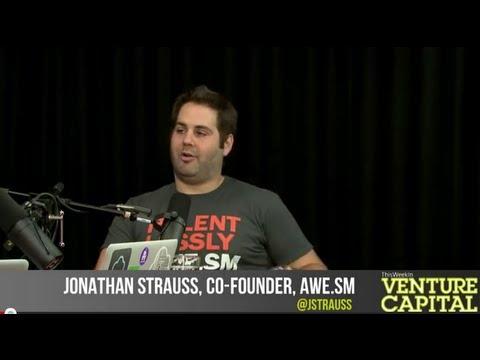 - Venture Capital - Jonathan Strauss of Awe.sm on TWiVC #67