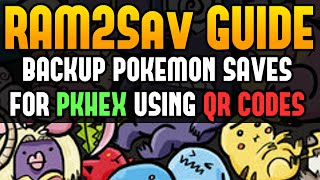 Ram2Sav Guide - Backup Pokemon Files 4 PKHex using QR Codes