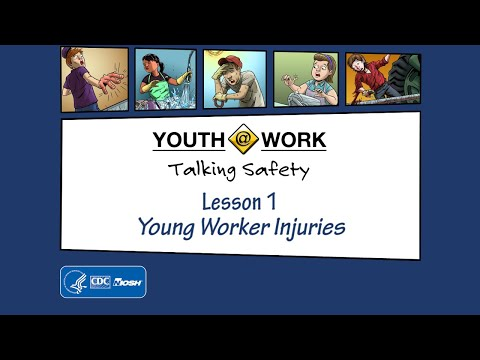 Teaching Talking Safety: Lesson 1—Young Worker Injuries