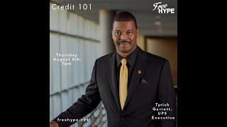 Credit 101 with Tyrish Garrett 💳