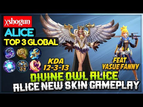 Divine Owl Alice New Skin, Feat Yasue Fanny [ Top 3 Global Alice ] χshogun alice Mobile Legends
