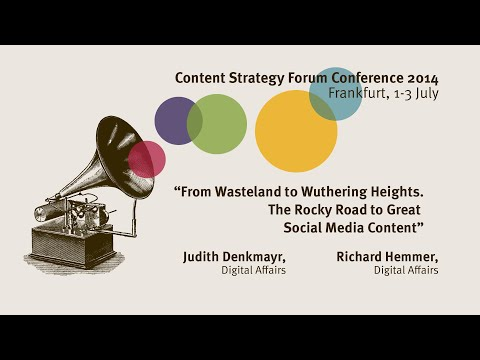 Judith Denkmayr & Richard Hemmer: From Wasteland to Wuthering Heights - Content Strategy Forum 2014