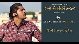 A short film that will leave u thinking || Control Rishabh Control ||