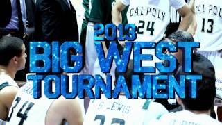 2013 Big West Tournament - Eight Schools, Three Days, One Champion