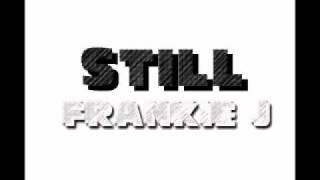 Still - Frankie J.