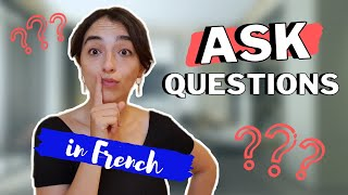 Finally Learn How t๐ Ask QUESTIONS in French CORRECTLY! // Use This Question Structure With Anyone!