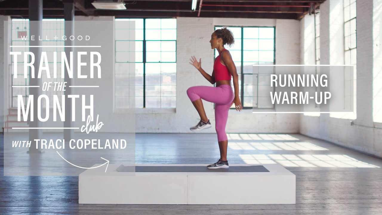 Running Warm Up | Trainer of the Month Club | Well+Good