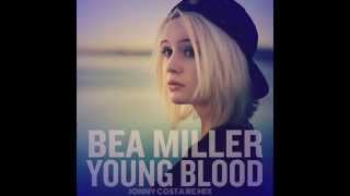 Bea Miller - Young Blood (Jonny Costa Remix)