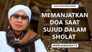 Gambar cover Memanjatkan Doa Saat Sujud Dalam Sholat  -  Buya Yahya Menjawab