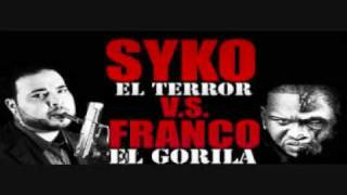 """Syko """" El Terror """" - Tiraera Pa Franco """" El Gorilla """"  [New Song] 2009"""