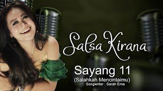 Gambar cover Salsa Kirana - Sayang 11 (Salahkah Mencintaimu) (Official Music Video)