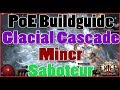 [3.3] Path of Exile Buildguide - Glacial Cascade Miner Sabo - Leaguestarter [Deutsch/German]