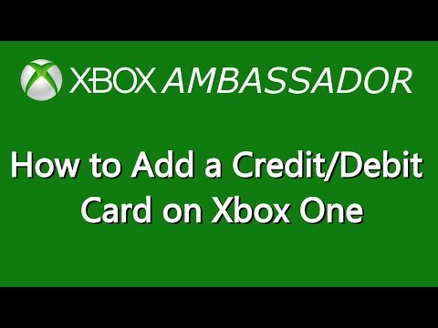 How To Add A Credit Or Debit Card On Xbox One | Xbox Ambassador Series