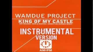 King of My Castle - Wamdue Project [instrumental]