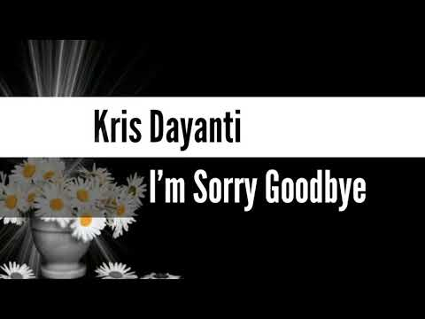 Kris Dayanti - I'm Sorry Goodbye (lirik) Mp3