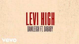 DaniLeigh - Levi High (Lyric Video) ft. DaBaby