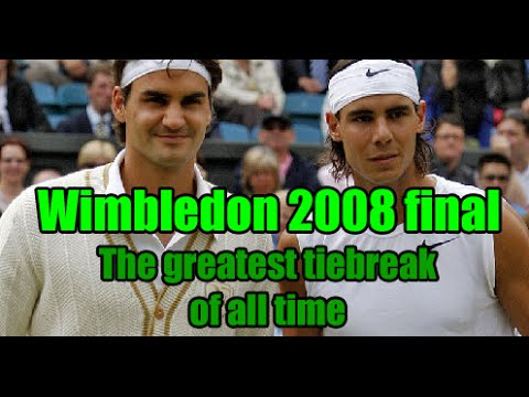 Federer vs Nadal Wimbledon 2008 Final : The greatest Tie Break of all time