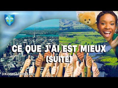 CE QUE J'AI EST MIEUX (SUITE) - DIMANCHE 07/02/21