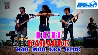 Kab Mob Kev Hlub - ICU Karaoke [Official MV Instrument] Full HD