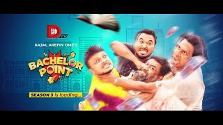 Drama: Bachelor Point  | Season 3 |Trailer |Story, Screenplay, Direction: Kajal Arefin Ome