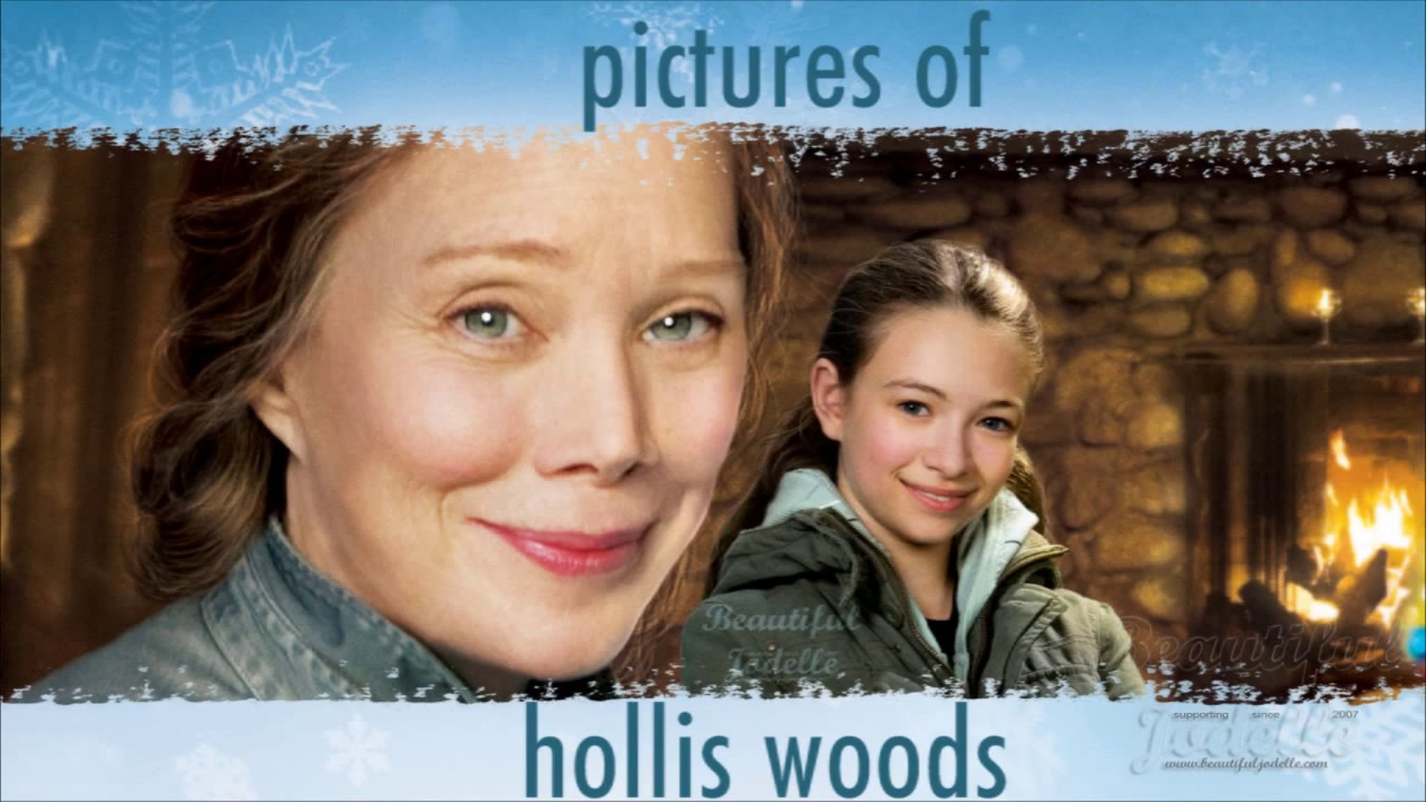 Pictures of Hollis Woods - Never Too Late - 2019 Remaster/Remake - A Beautiful Jodelle Video