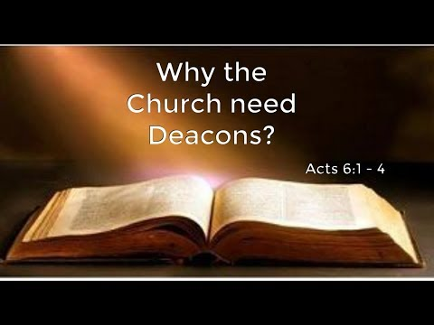 SMW: Why the Church need Deacons?