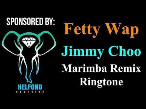 Fetty Wap - Jimmy Choo Remix Marimba Ringtone And Alert