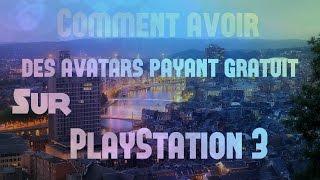 Comment avoir des avatars payant gratuit sur PlayStation 3