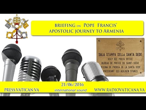 Presentation of Pope Francis' Apostolic Journey to Armenia -2016.06.21