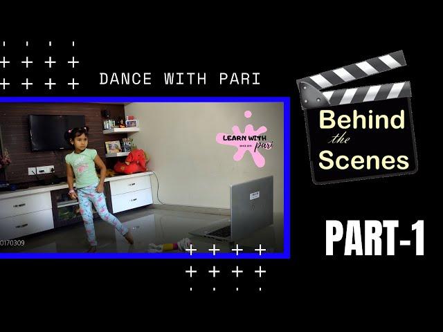 Behind the Scene Part 1 | Dance Masti At Home | LearnWithPari