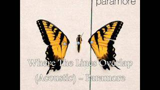 Where The Lines Overlap Acoustic Paramore