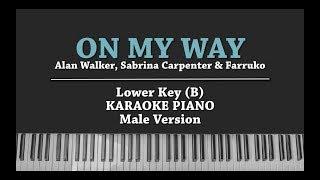 On My Way (LOWER KEY for MALE Piano Karaoke) Alan Walker, Sabrina Carpenter & Farruko with Lyrics